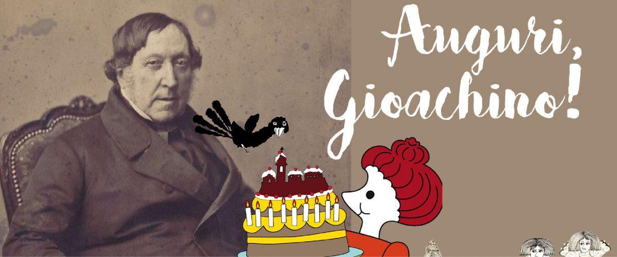 Il compleanno di Gioachino Rossini - 29 febbraio 2020